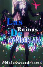 Las Ruinas De Wonderland (Marshall Lee Y Tu) #Book 2 by MaleSweetDreams