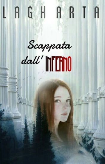Scappata dall'Inferno [IN REVISIONE]