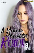 A Menina Dos Cabelos Roxos by tainara_camili