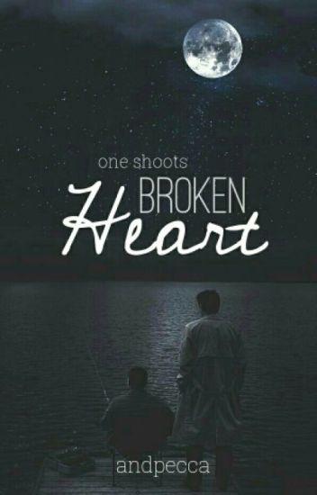Broken heart    Destiel One Shoots [EDITANDO]