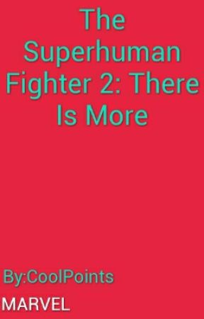 The Superhuman Fighter 2: There Is More by CoolPoints