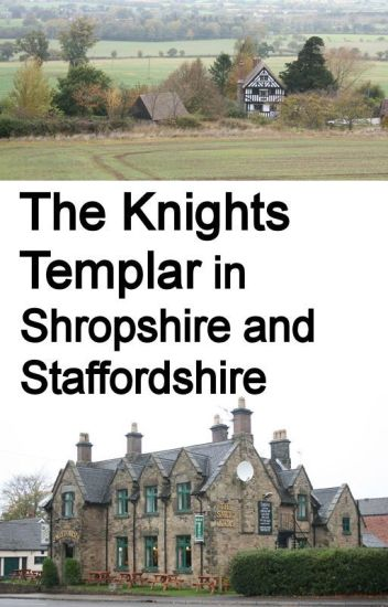 The Knights Templars in Shropshire and Staffordshire