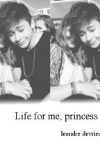 Live for me, princess 1&2 ||l.d by xxmvrv