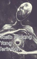 Nasib Malang Yang Terindah by Ashaain