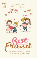 Best Friends [Proses Revisi] by PrincesDyy