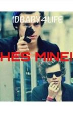 He's mine! (a Harry Styles fanfic) by 1dbaby4life