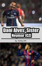Dani Alves' Sister (Neymar CZ) by littleNeymar_MM