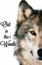 Out in the Woods [5SOS AU] by PanicCliffordx