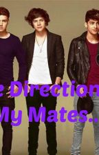 One Direction Are My Mate.... by Izzy_Ella