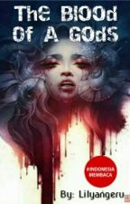 The Blood Of a Gods by lillyangeru