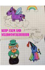 Keep calm and SCLEROTOTALEEEEEEH by tessatigrotta