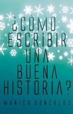 Cómo escribir una buena historia by ML_Escobar