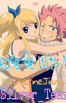 Please Be With Me ( Natsu and Lucy FanFic )