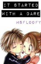 It Started With a Dare by MsFloofy