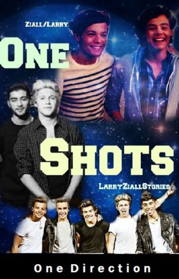 One Shots (Larry, Ziall, Niam ...)