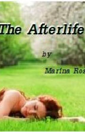 The Afterlife by MarinaRoss