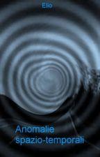 Anomalie spazio-temporali by -elio-
