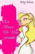 En Busca De Una Familia by Betzy_Johana