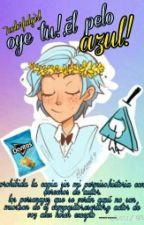 Oye,tú El De Pelo Azul! [Wíll,tu] by IColorfulgirl