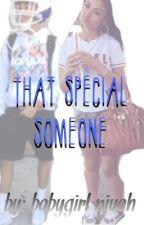 That special someone (Jaden Delarosa). •Slow updates• by babygirlniyah