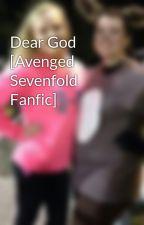 Dear God [Avenged Sevenfold Fanfic] by a7xfoREVer