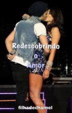 Redescobrindo o Amor by PQPMalu