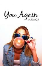 You Again by writeon27