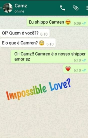 Impossible Love? || Camren