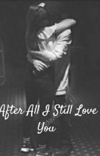 After All I Still Love You!  (Leondre Y Tu) by TriHistorias
