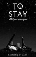To Stay. by stylesxwritings
