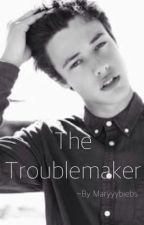 The Troublemaker by Maryyybiebs