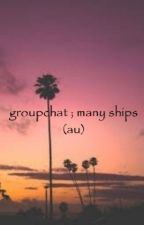 groupchat; many ships (au) [DISCONTINUED] by rednorski