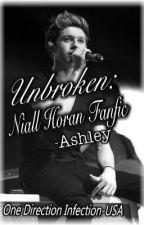 Unbroken( Niall Horan Fanfic) by 1DInfectionUSA