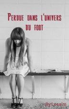 Perdue Dans L'univers Du Foot  by Misa0712