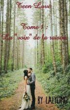 """Teen Love (La """"voix"""" de la raison)  by LalyLimo"""