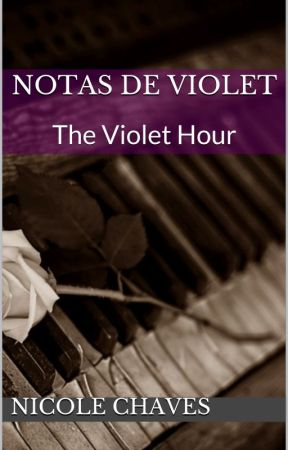 Notas de Violet (The Violet Hour) by NicoleChaves29