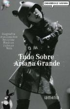 Tudo Sobre Ariana Grande!!! by crazybommieari
