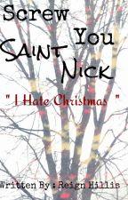 Screw You Saint Nick {MxM} by -SicklySweet-