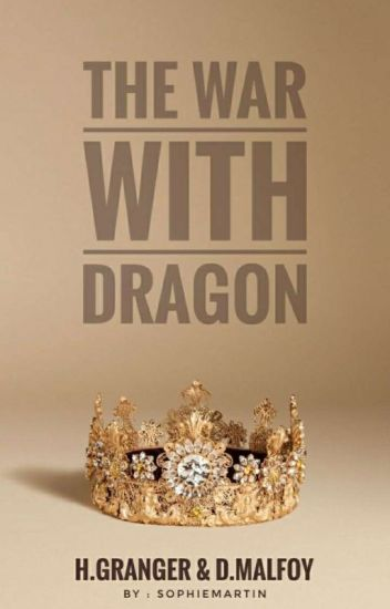 The War With Dragon ||| Dramione