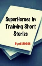 SuperHeroes In Training Short Stories by cb159266