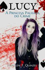 Lucy, A Princesa Palhaça Do Crime by Harleen_F_Quinzel