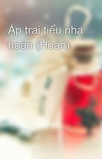 Áp trại tiểu nha hoàn (Hoàn) by uglyduckling213