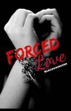 Forced Love by blackrain520d