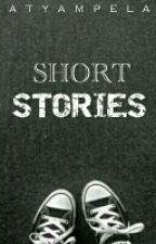 SHORT STORIES by atyampela