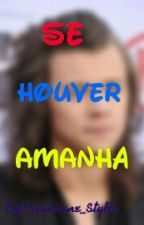 Se Houver Amanhã (Harry Styles) by Trouxiane_Styles