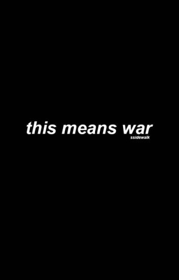 this means war • lashton