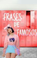Frases De Famosos by NaniYNella