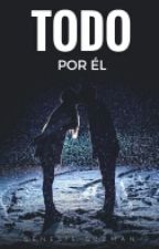 Todo Por Él  #CWA16 by GenesisGuzman244
