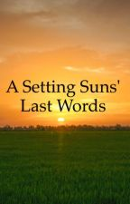 A Setting Sun's Last Words by krissakat