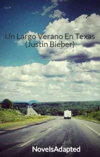 """Un Largo Verano En Texas  (Justin Bieber) """"TERMINADA"""""""